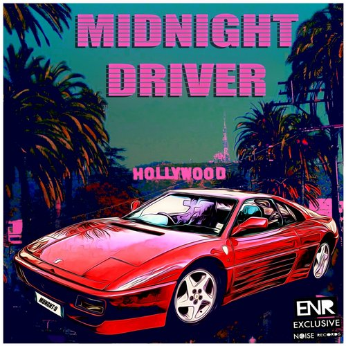 Midnight Driver - Hollywood [ENR 007]